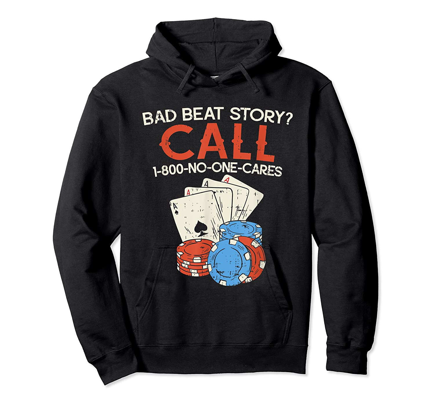 Bad Beat Story Call 1 800 No One Cares Funny Poker Shirt Unisex Pullover Hoodie