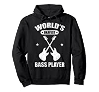 World's Okayest Bass Guitar Player Funny Music Lover Shirts Hoodie Black