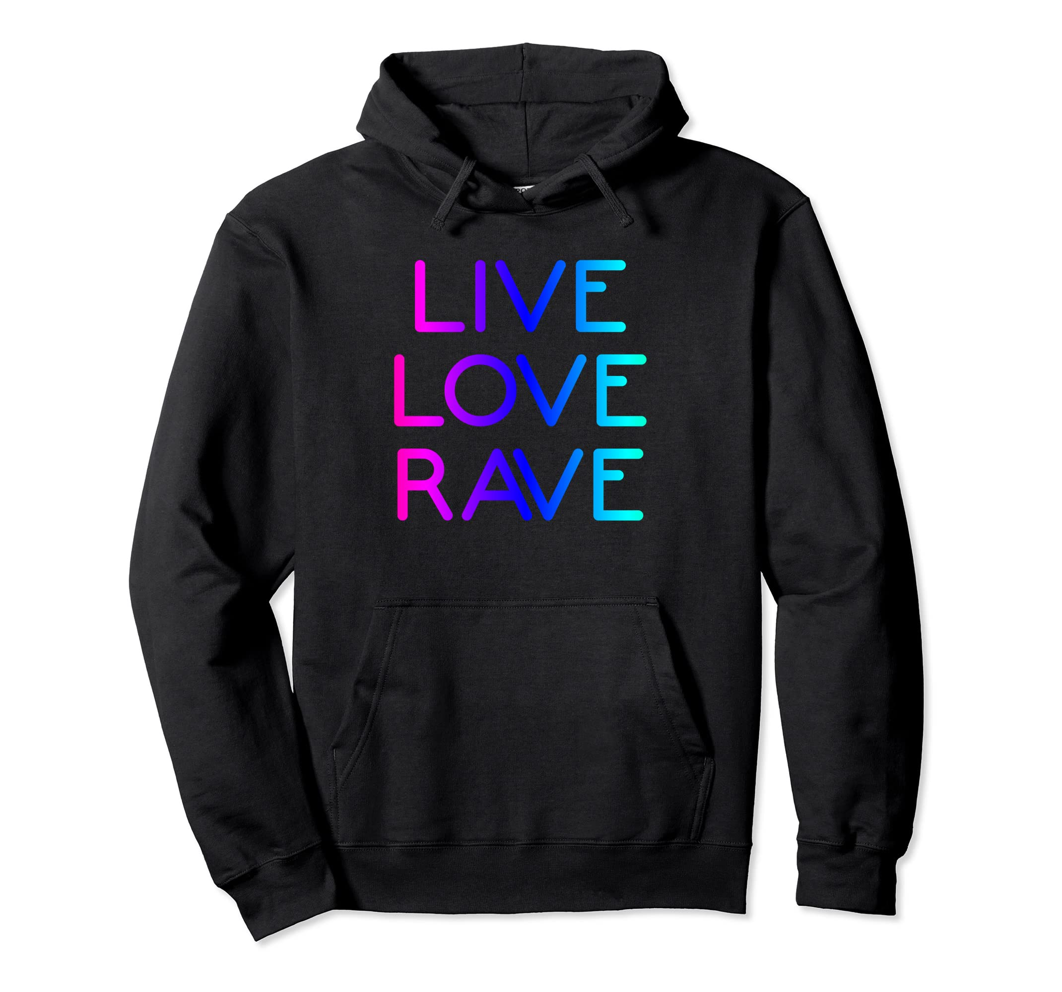 Live Love Rave EDM Rave Hoodie