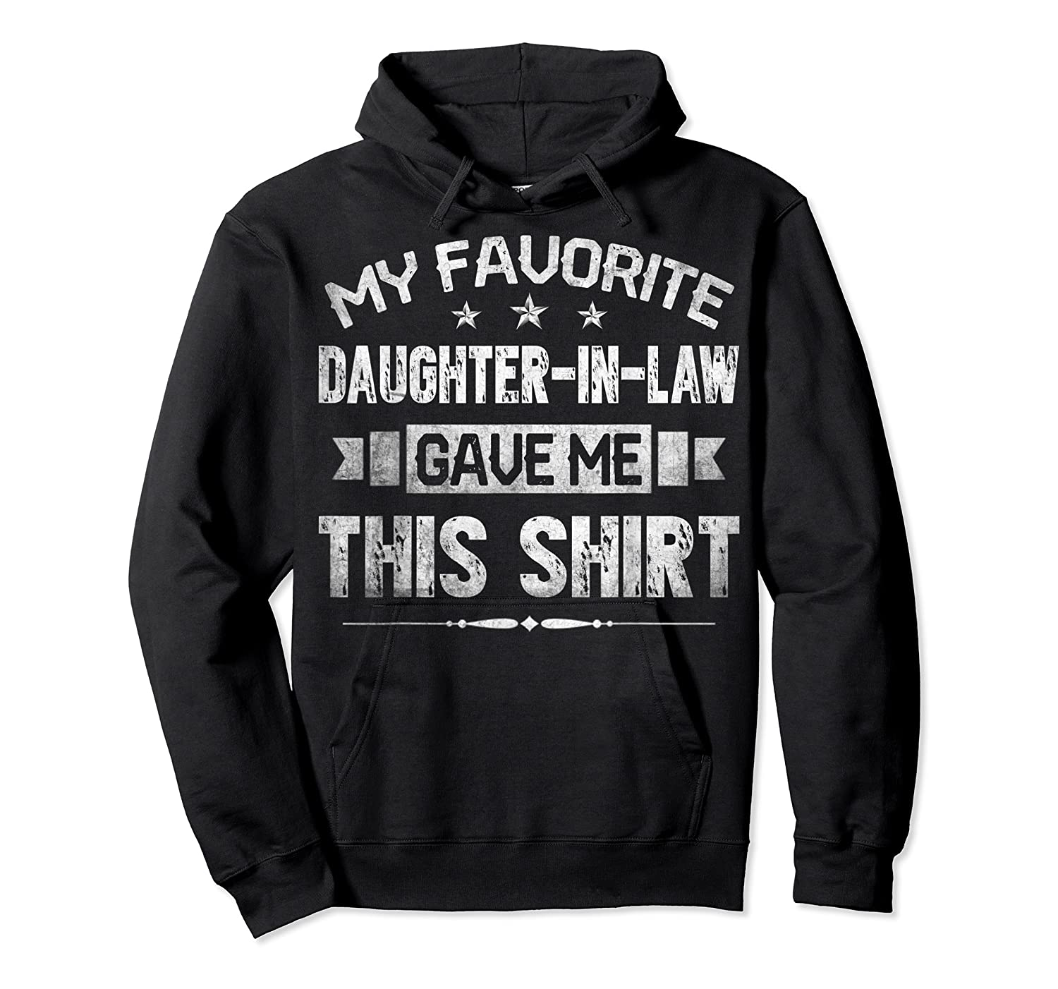 My Favorite Daughter-in-law Gave Me This Shirt Father's Day T-shirt Unisex Pullover Hoodie
