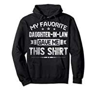 My Favorite Daughter-in-law Gave Me This Shirt Father's Day T-shirt Hoodie Black