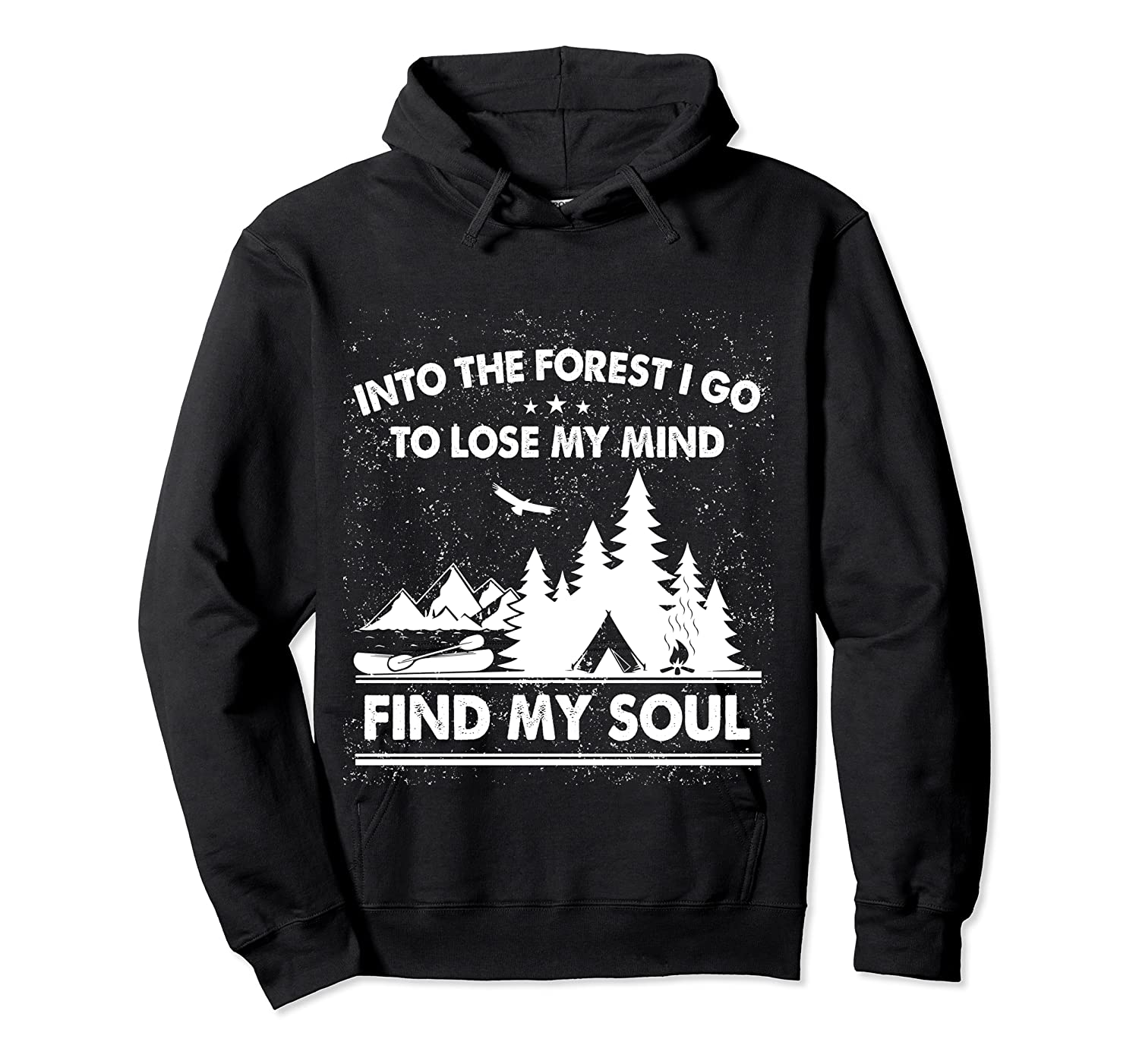 Into The Forest I Go To Lose My Mind And Find My Soul Ts Shirts Unisex Pullover Hoodie