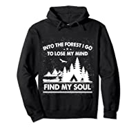 Into The Forest I Go To Lose My Mind And Find My Soul Ts Shirts Hoodie Black