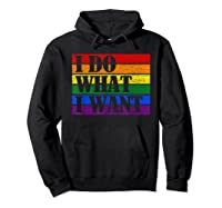 Do What Want Lgbt Gay Lesbian Rainbow Pride Gifts Shirts Hoodie Black