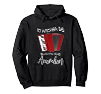 I'd Rather Be Playing The Accordion Music Keyboard T Shirt Hoodie Black