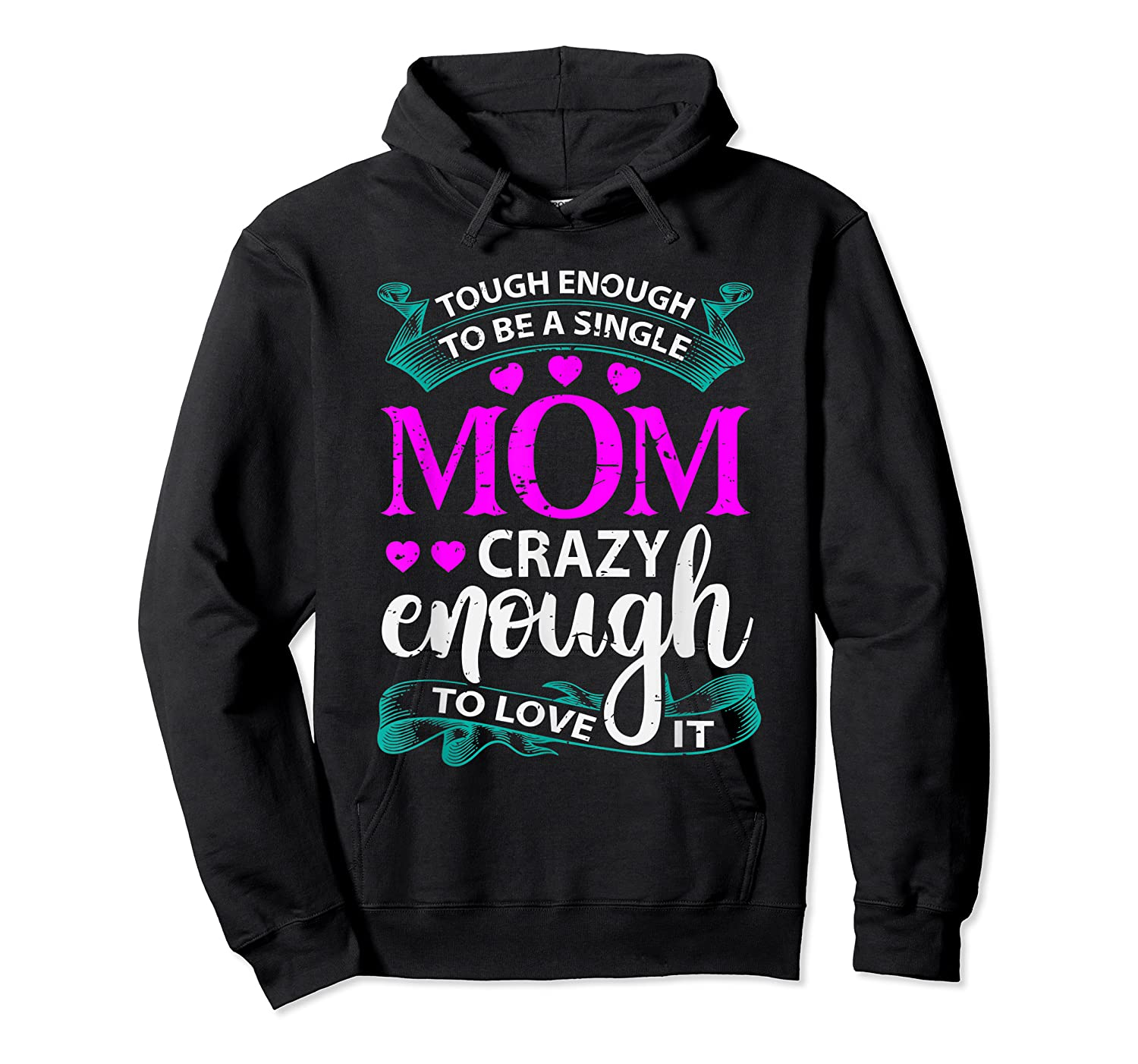Single Mom Tough Enough Shirt Mothers Day Gift Unisex Pullover Hoodie