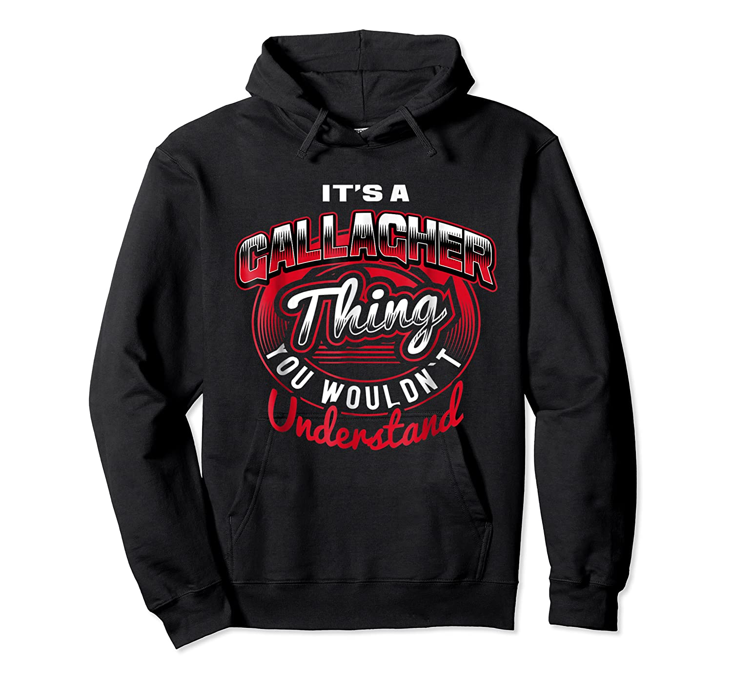 Gallagher Name T Shirts It S A Gallagher Thing Unisex Pullover Hoodie