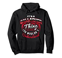 Gallagher Name T Shirts It S A Gallagher Thing Hoodie Black