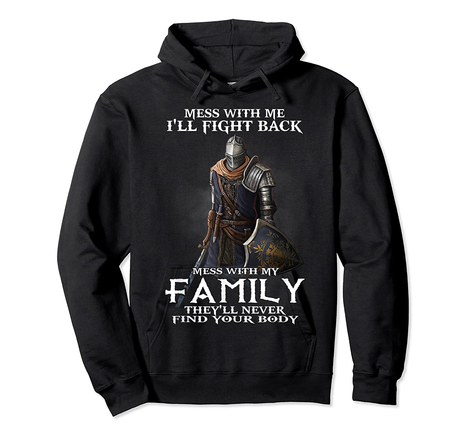 Mess With My Family Knight Tshirt Unisex Pullover Hoodie