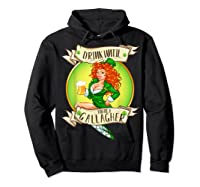 Drink Until You Re A Gallagher T Shirt St Patricks Day Gifts Hoodie Black