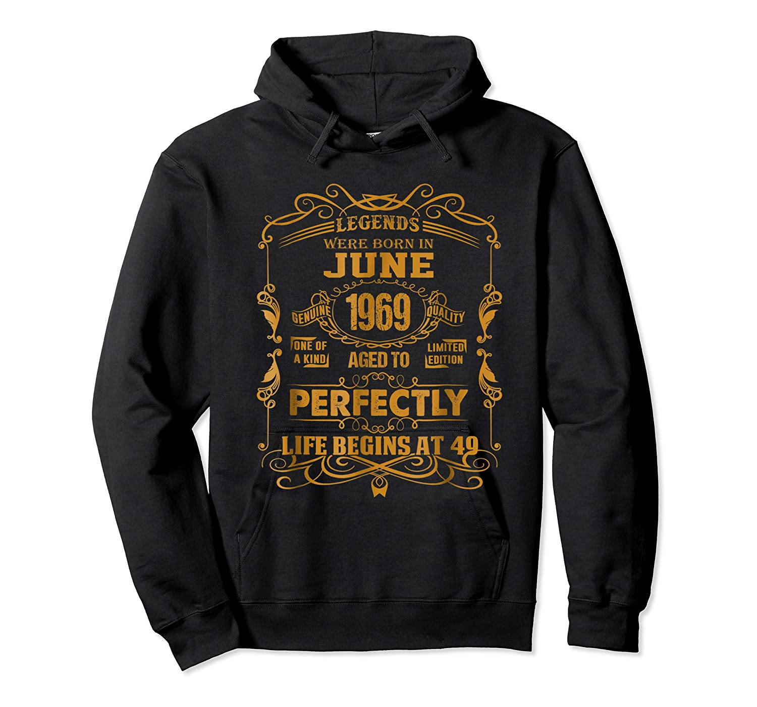 Legends Born In June 1969 - 49th Birthday Gift For Shirts Unisex Pullover Hoodie