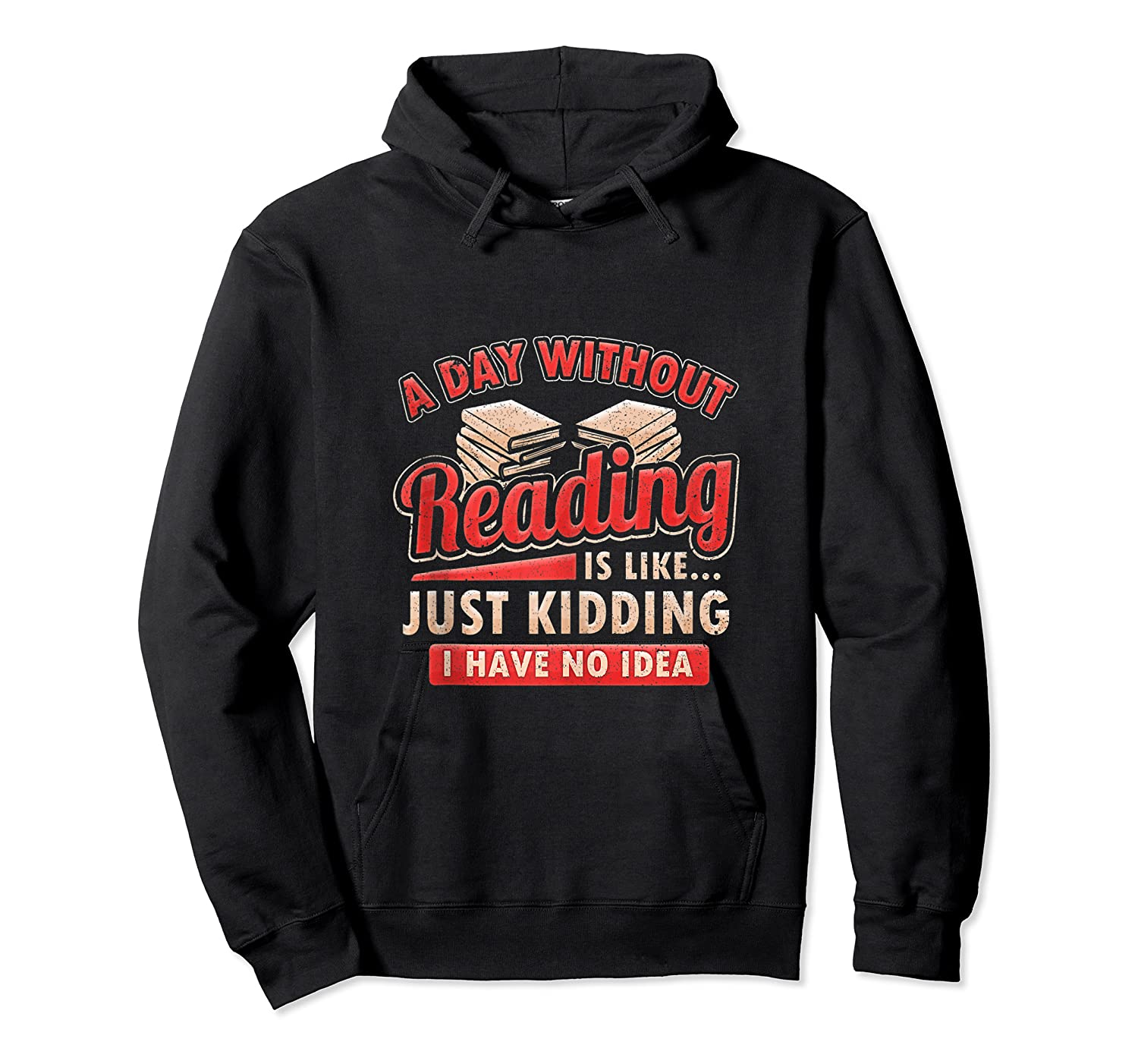 Book Lovers Day Without Reading Is Like Librarian Gift Shirts Unisex Pullover Hoodie