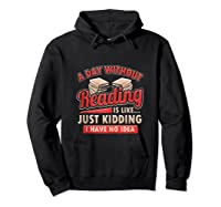 Book Lovers Day Without Reading Is Like Librarian Gift Shirts Hoodie Black