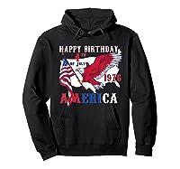 Happy Birthday America T-shirt 4th Of July Shirt Gift T-shirt Hoodie Black