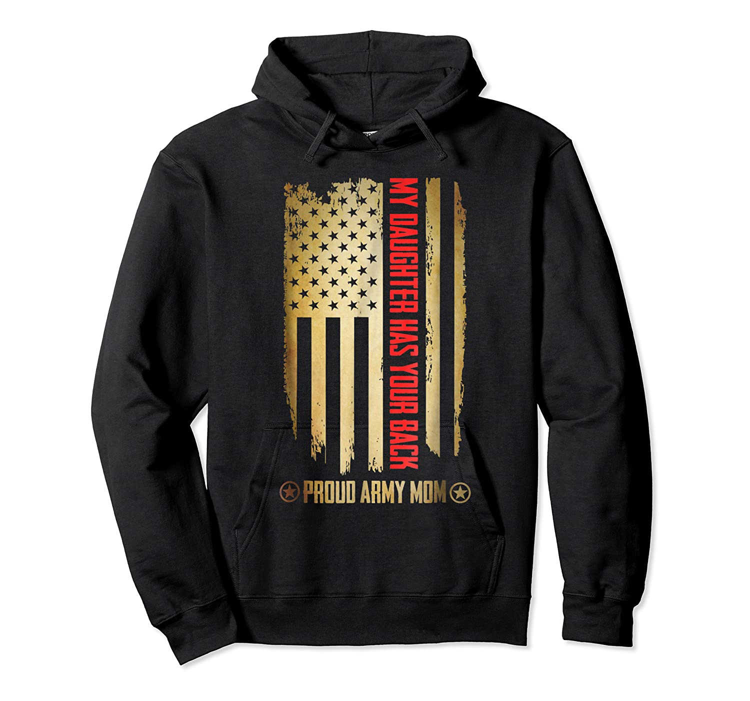 My Daughter Has Your Back. Proud Army Mom T-shirt Unisex Pullover Hoodie