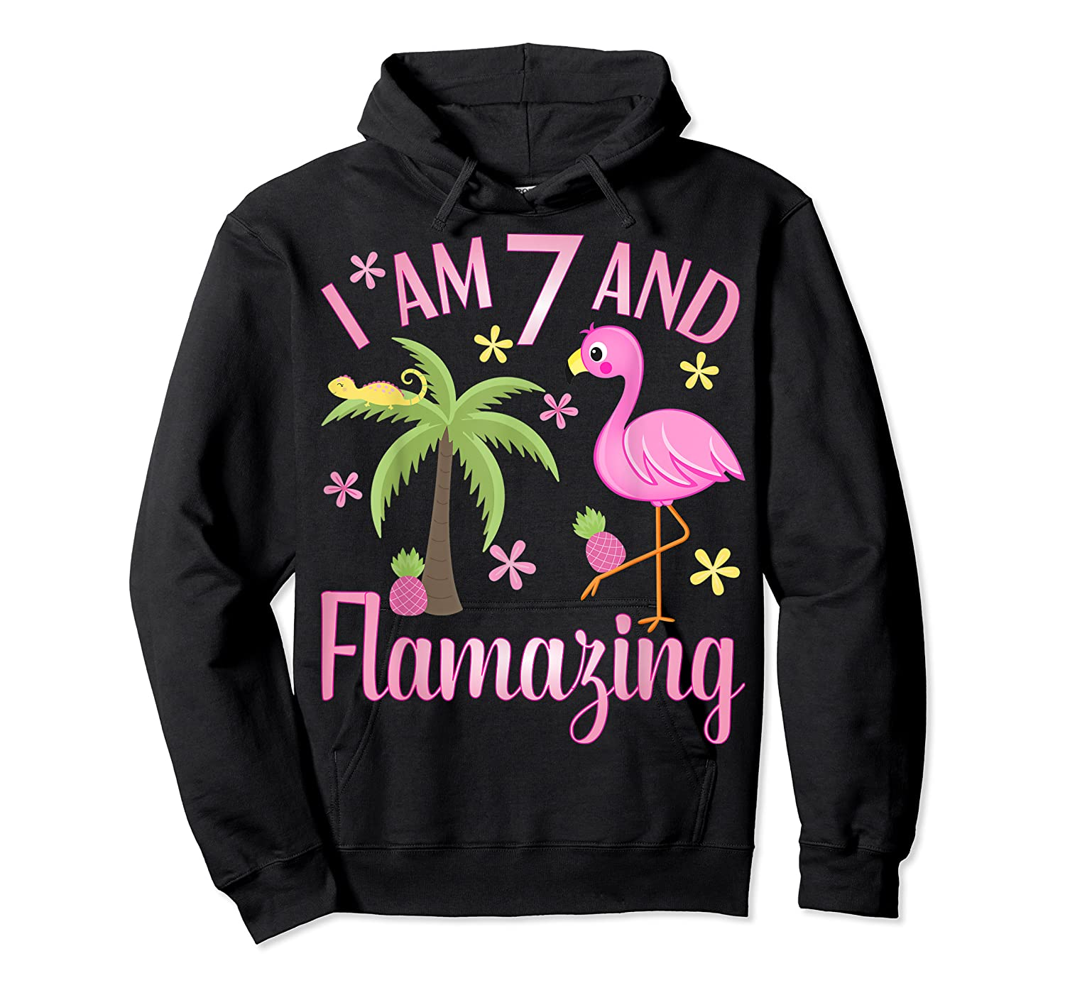 I Am 7 And Flamazing Shirt 7th Birthday Flamingo Lover Gift Unisex Pullover Hoodie
