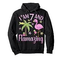 I Am 7 And Flamazing Shirt 7th Birthday Flamingo Lover Gift Hoodie Black