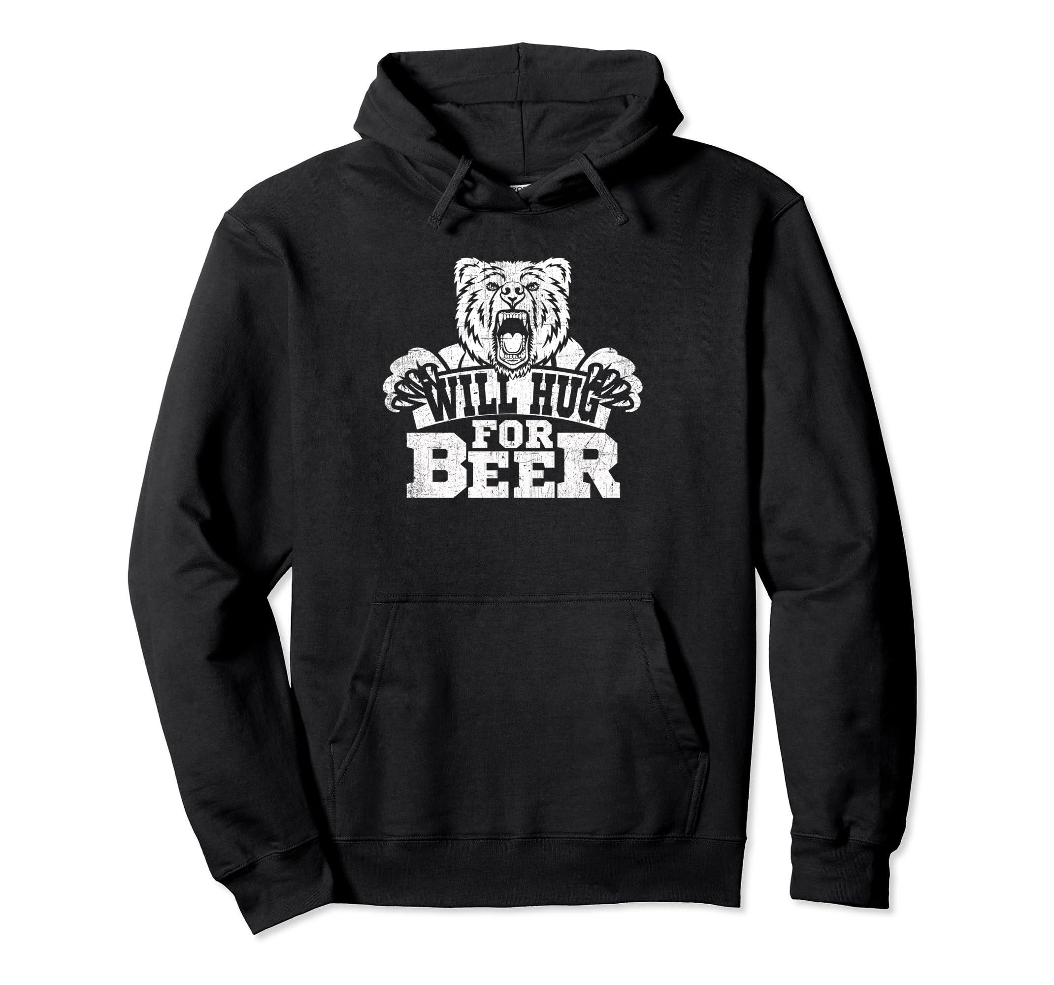 Beer Hug Hoodie Will Hug For Beer Lovers Gift Beer Gift-SFL