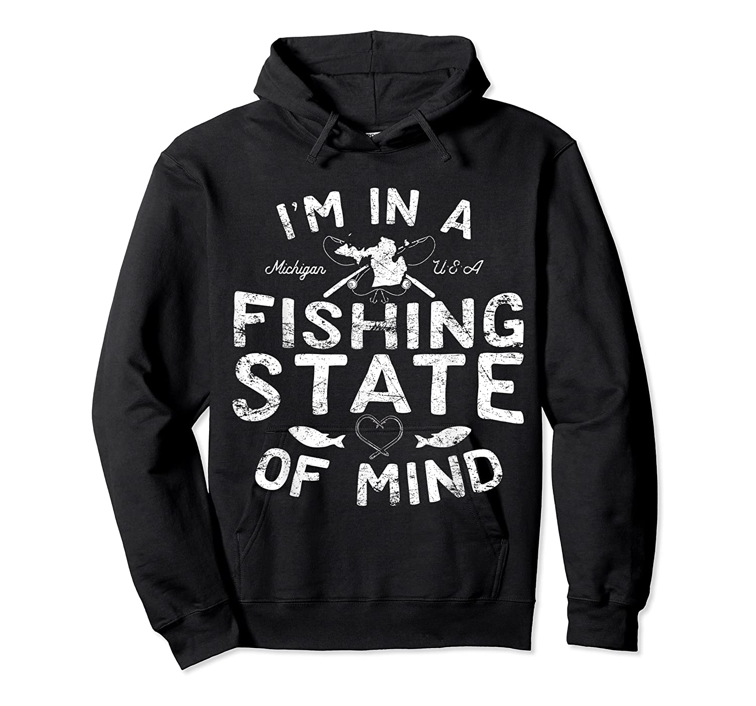 Michigan I'm In A Fishing State Of Mind Vacation Shirts Unisex Pullover Hoodie