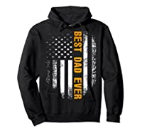 Vintage Best Dad Ever Shirt American Flag Father's Day Gift Hoodie Black
