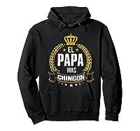 El Papa Mas Chingon Funny Papa Dad Gift Shirts Hoodie Black