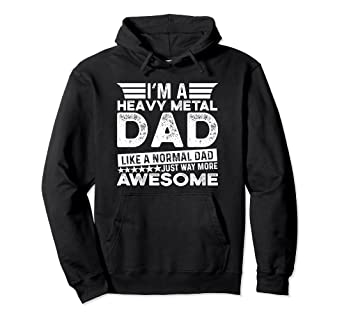 74f85aff Image Unavailable. Image not available for. Color: Heavy Metal DAD Best Dad  Ever Hoodie Daddy Metal Shirt Gift