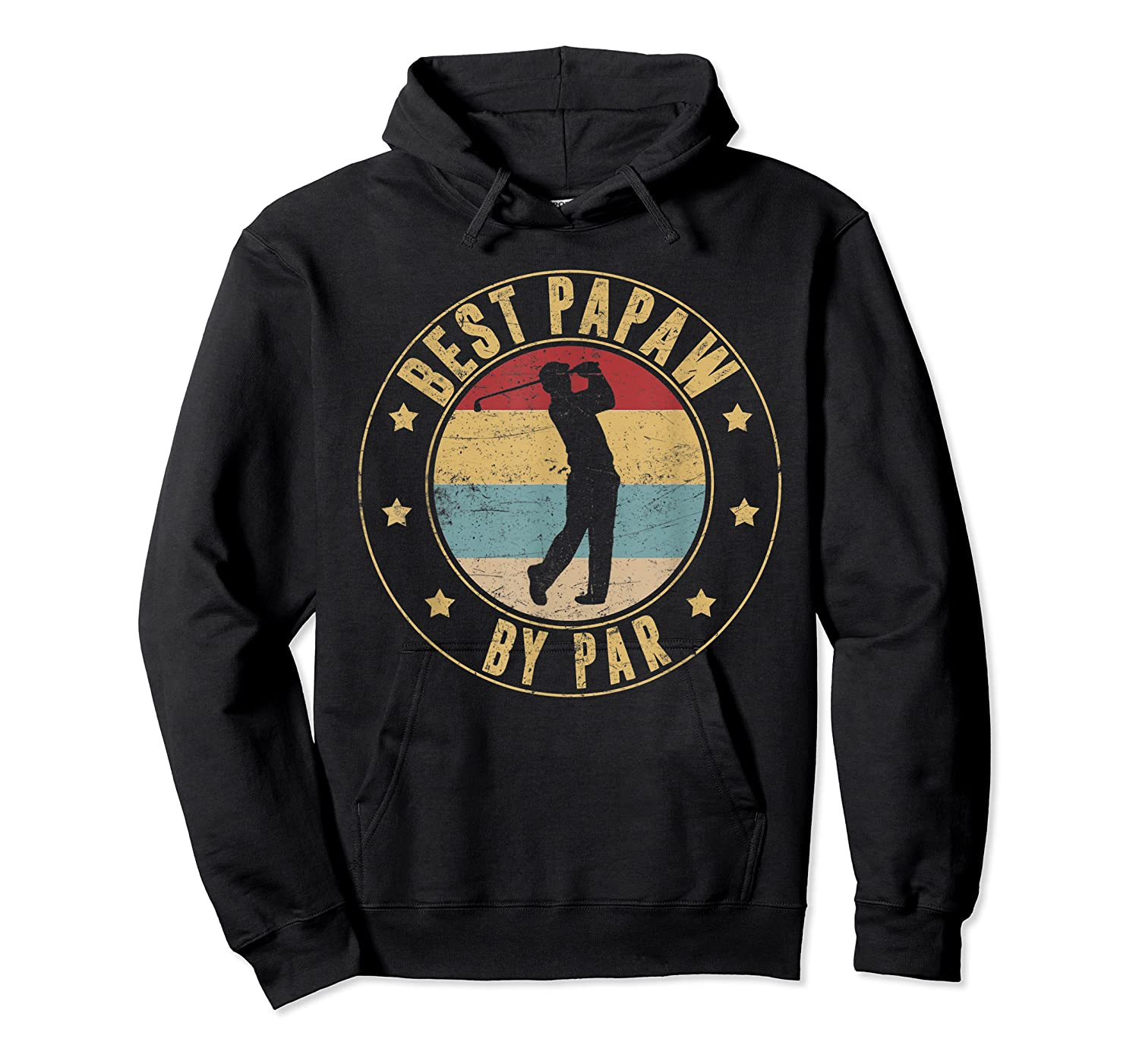 Best Papaw By Par Daddy Father's Day Gifts Golf Shirts Unisex Pullover Hoodie
