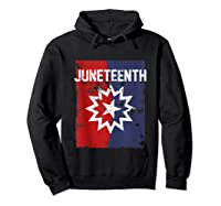Junenth Black American African History Freedom Day Shirts Hoodie Black
