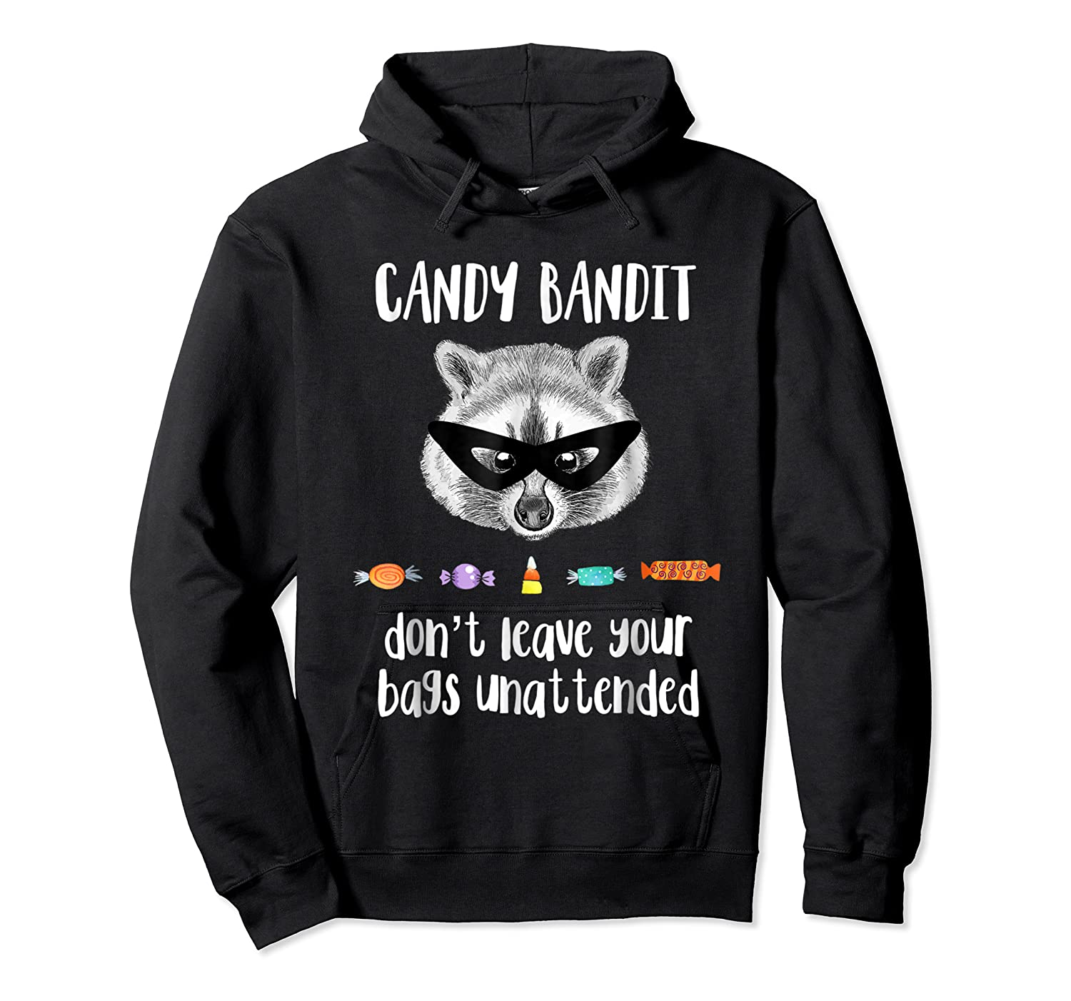 Funny Raccoon Candy Bandit T Shirt Halloween Candy Inspector Unisex Pullover Hoodie