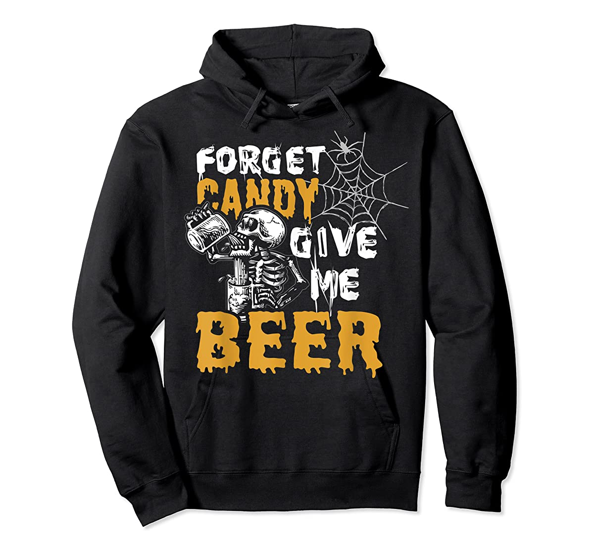 Forget Candy Give me Beer shirt Halloween Shirt gifts T-Shirt-Hoodie-Black