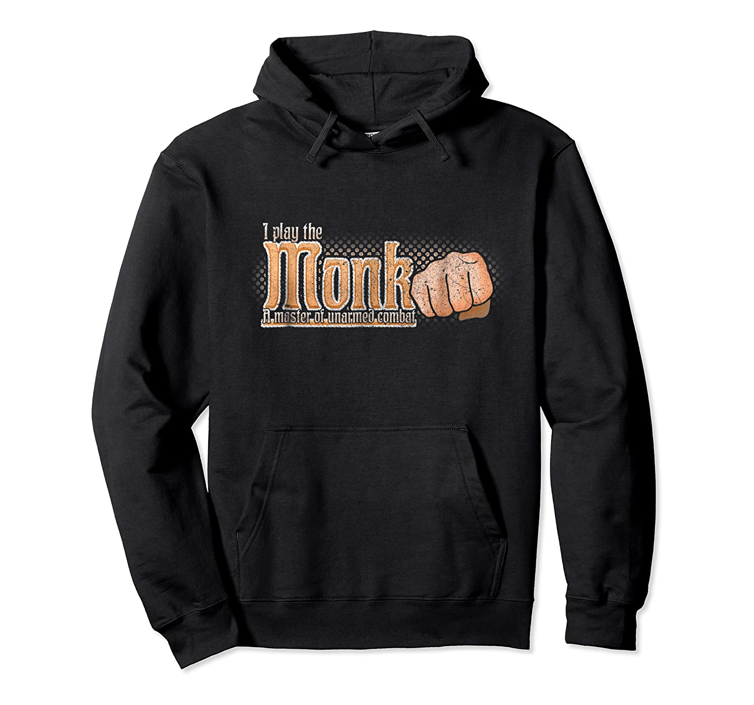Play The Monk Dnd Dragons Roleplay Shirts Unisex Pullover Hoodie