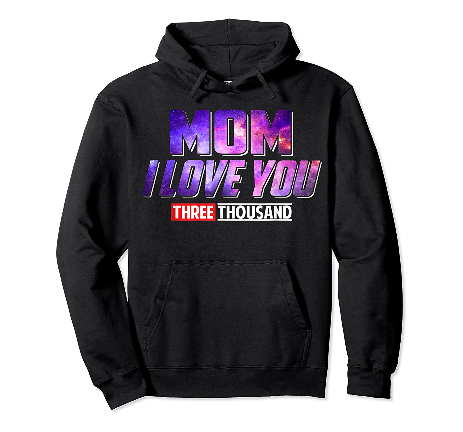Mom I Love You 3000 For Shirts Unisex Pullover Hoodie