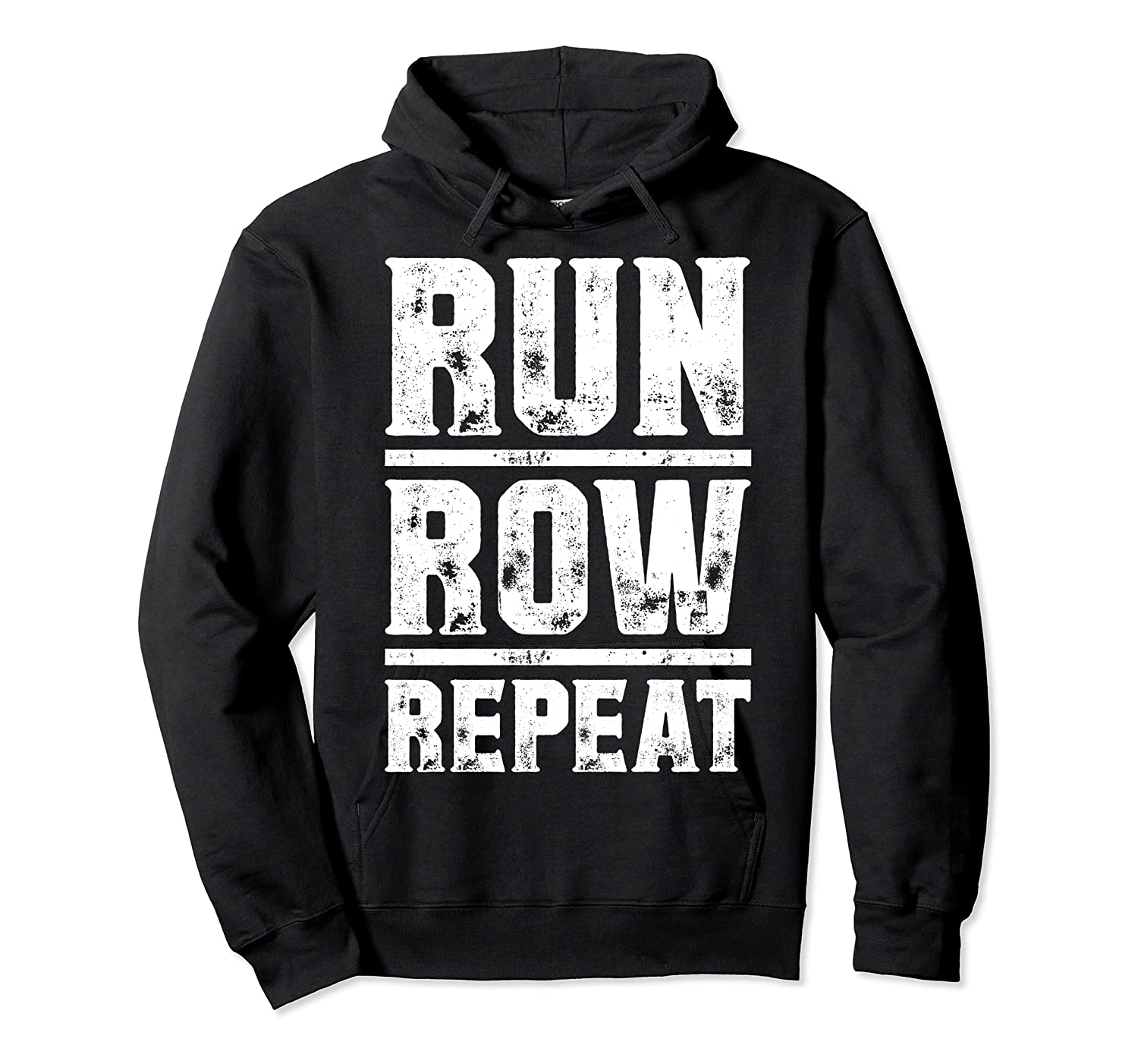 Run Row Repeat Ness Gym Workout Gift Shirts Unisex Pullover Hoodie