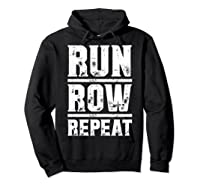 Run Row Repeat Ness Gym Workout Gift Shirts Hoodie Black
