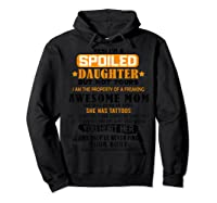 Yes I'm A Spoiled Daughter Of An April Tattoos Mom Shirts Hoodie Black