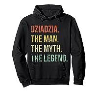 S Dziadzia Man Myth Legend Shirt For Dad Father Grandpa Hoodie Black