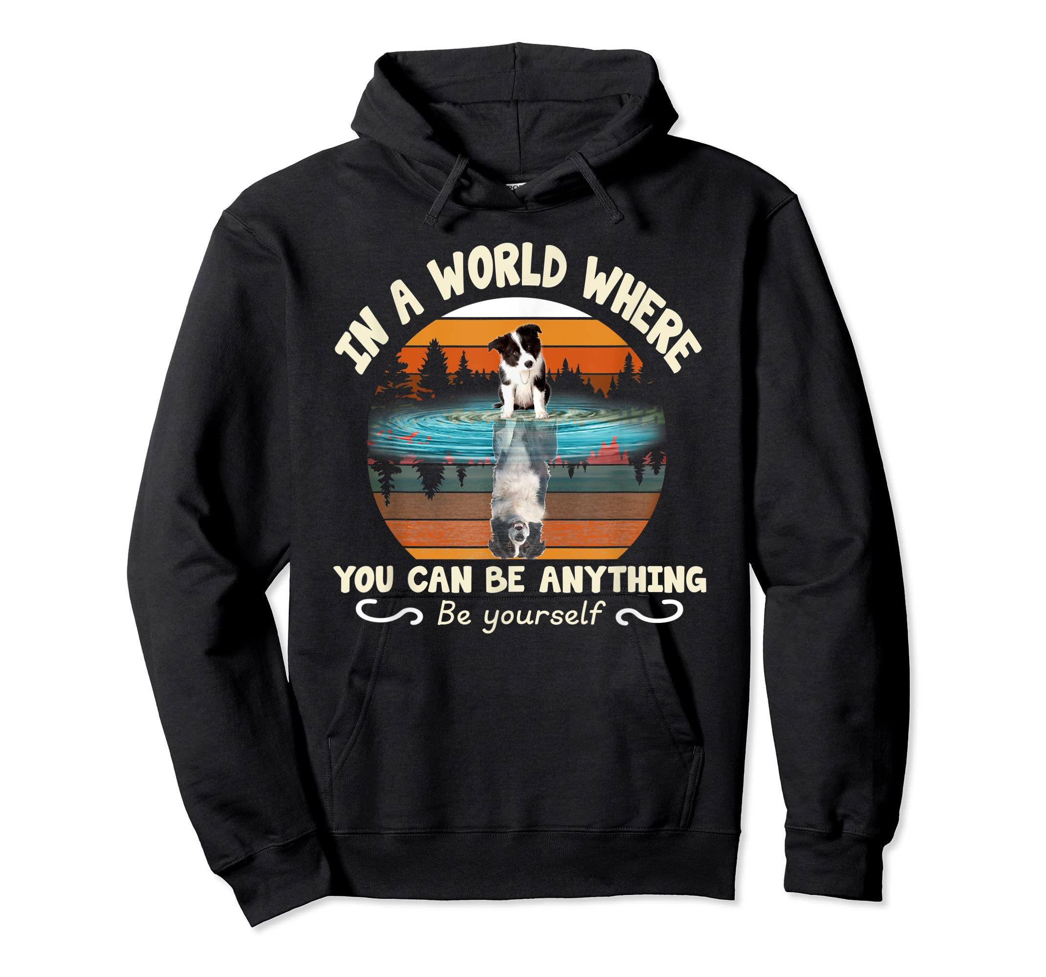 In A World Where You Can Be Anything Border Collie Tshirt-Hoodie-Black