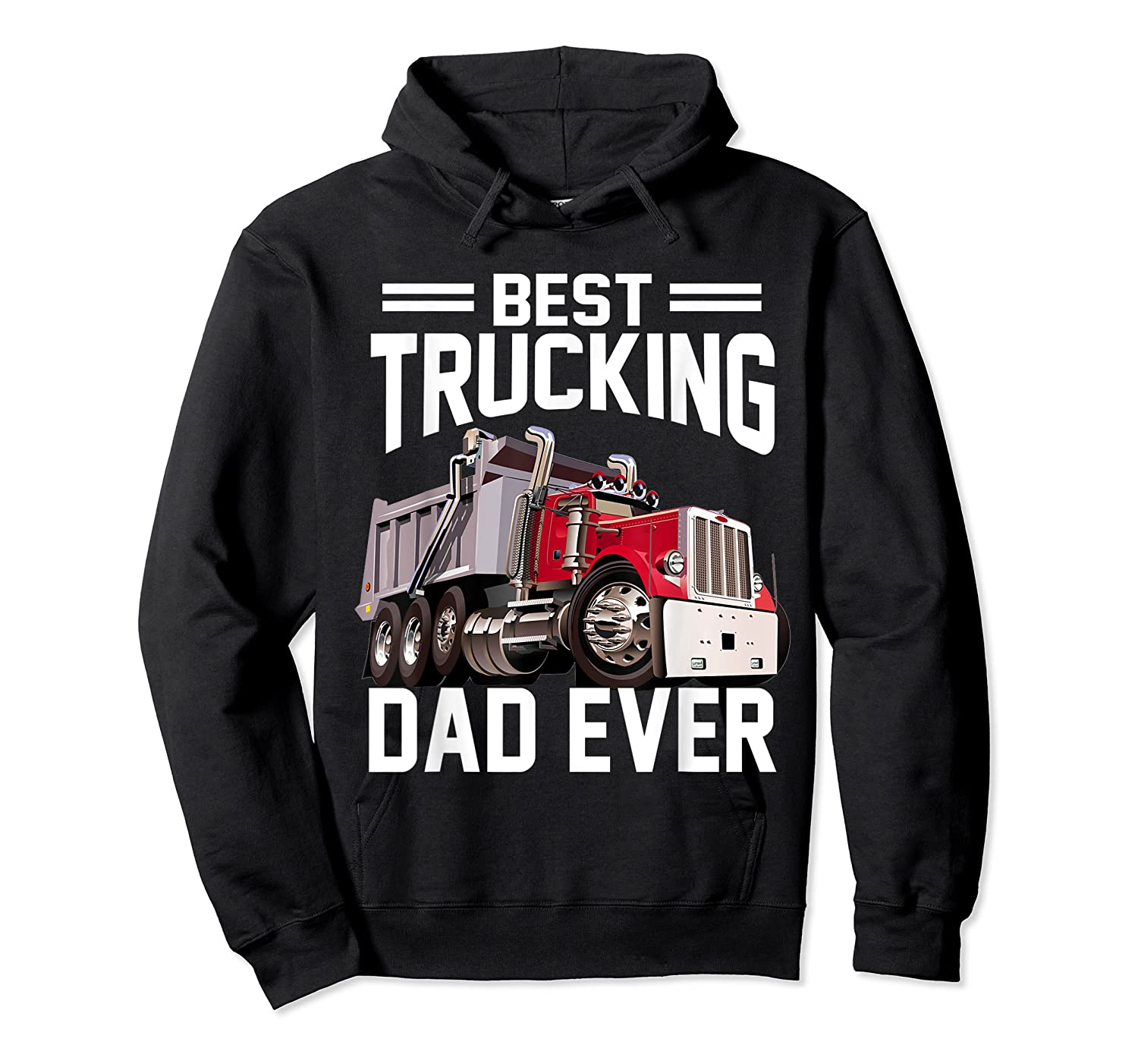 Best Trucking Dad Ever Father's Day Gift Shirts Unisex Pullover Hoodie