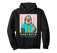 Employee Of The Month Sleepy Sloth Funny Boss Gift Shirts Hoodie Black