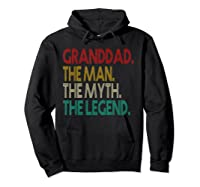 Granddad The Man The Myth The Legend Gift For Grandd Shirts Hoodie Black