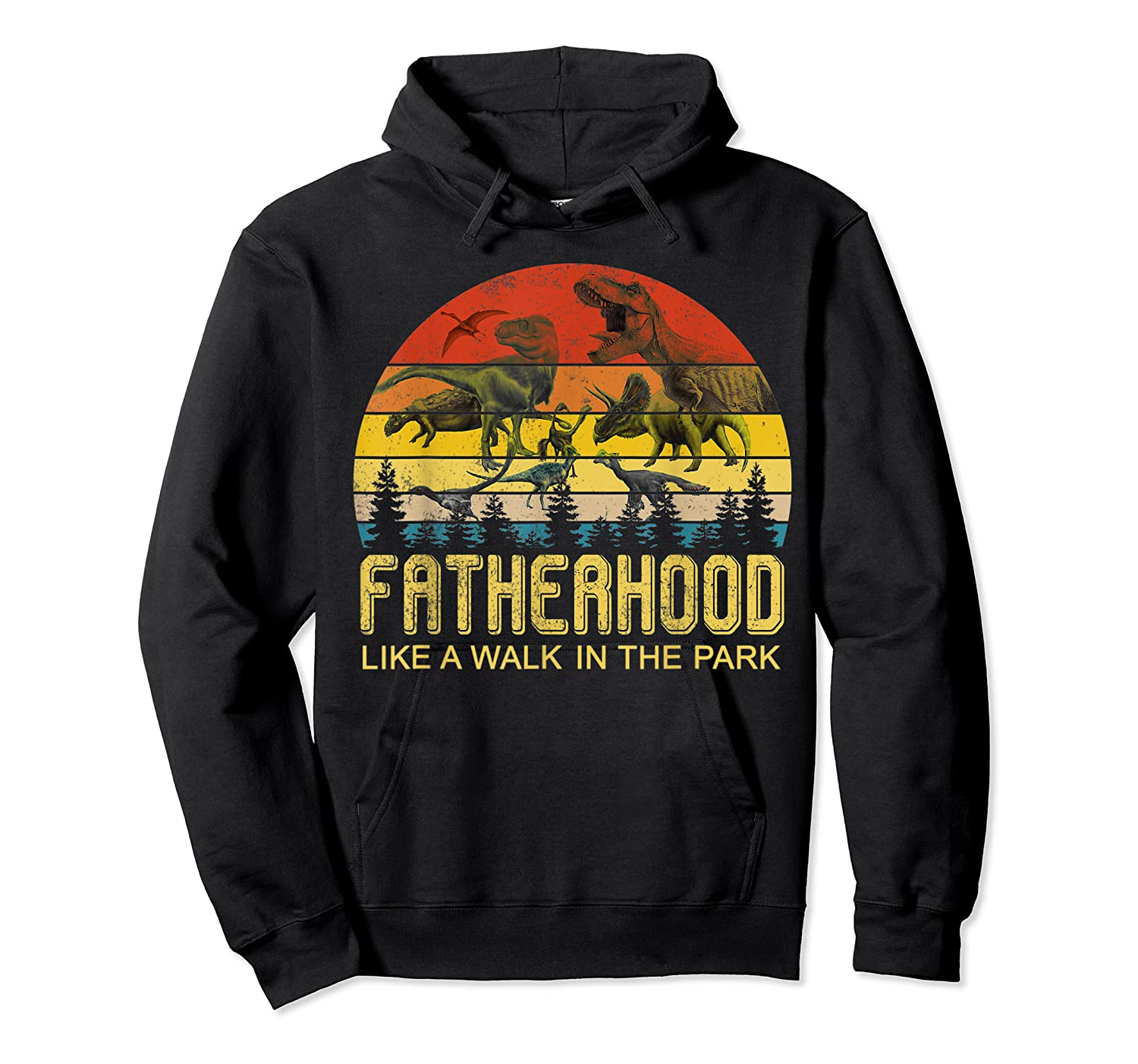 Fatherhood Like A Walk In The Park Father's Day Gift For Dad Shirts Unisex Pullover Hoodie