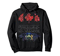 Living In Canada With New York Roots Ny Shirts Hoodie Black