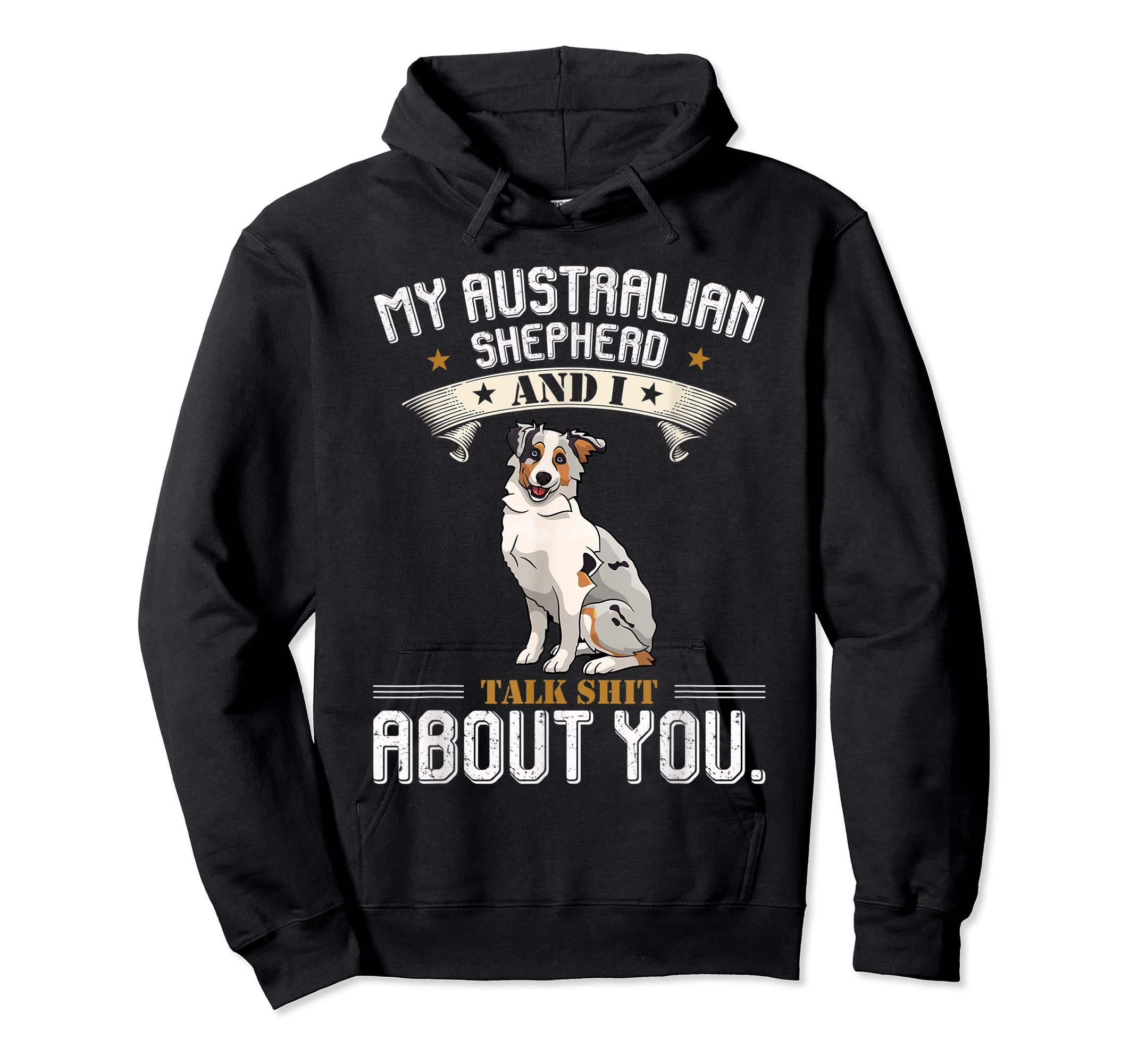 My Australian Shepherd And I Talk About You T-Shirt Dog-Hoodie-Black