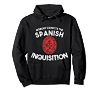 Nobody Expects The Spanish Inquisition T-shirt Funny Hoodie Black