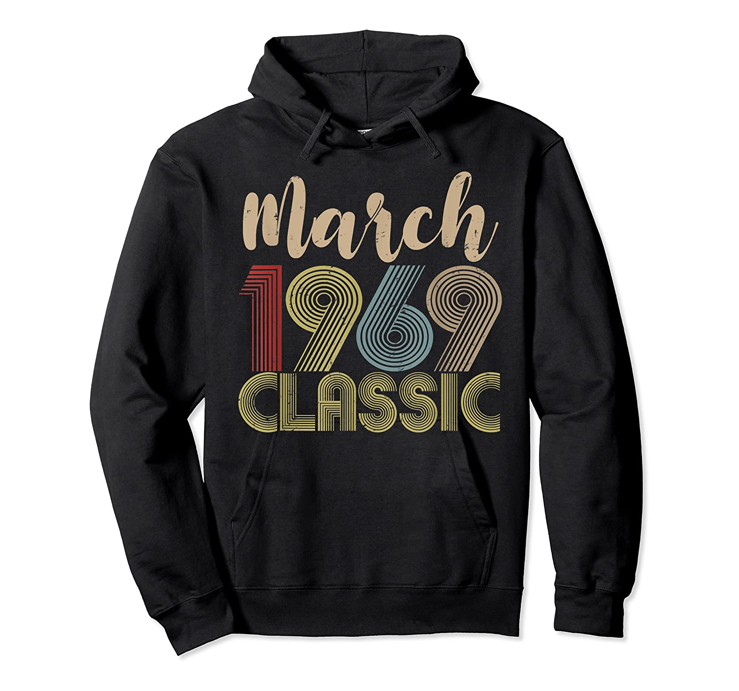 50th Birthday Gift Idea Classic Vintage March 1969 T-shirt Unisex Pullover Hoodie