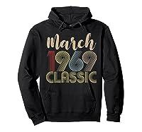 50th Birthday Gift Idea Classic Vintage March 1969 T-shirt Hoodie Black