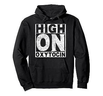 Amazon com: High On Oxytocin Birth Worker helper labor
