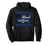 I Support The Thin Blue Line Shirt, Limited Edition T-shirt Hoodie Black