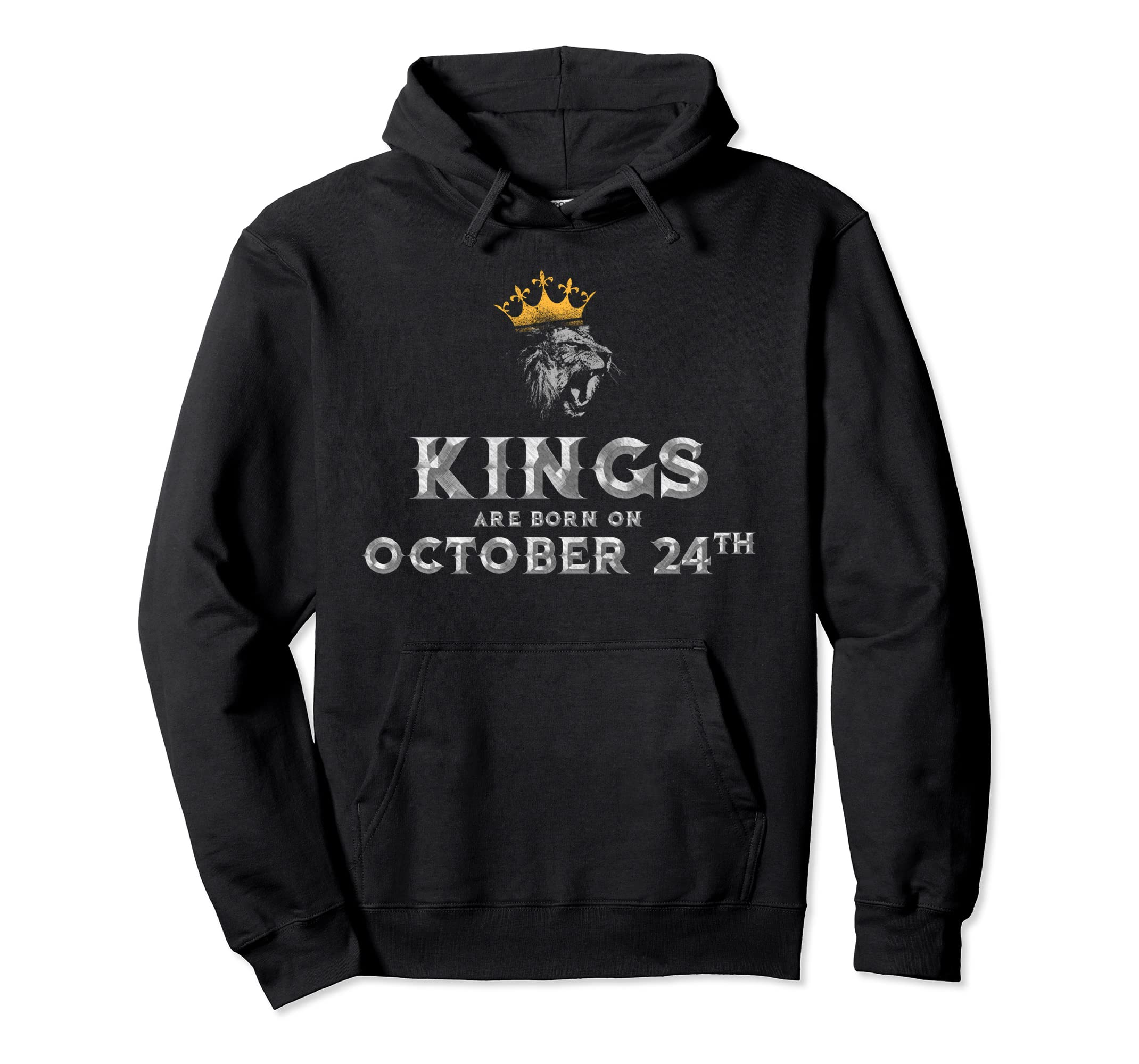 Kings Are Born In October Birthday On Oct 24th Hoodie