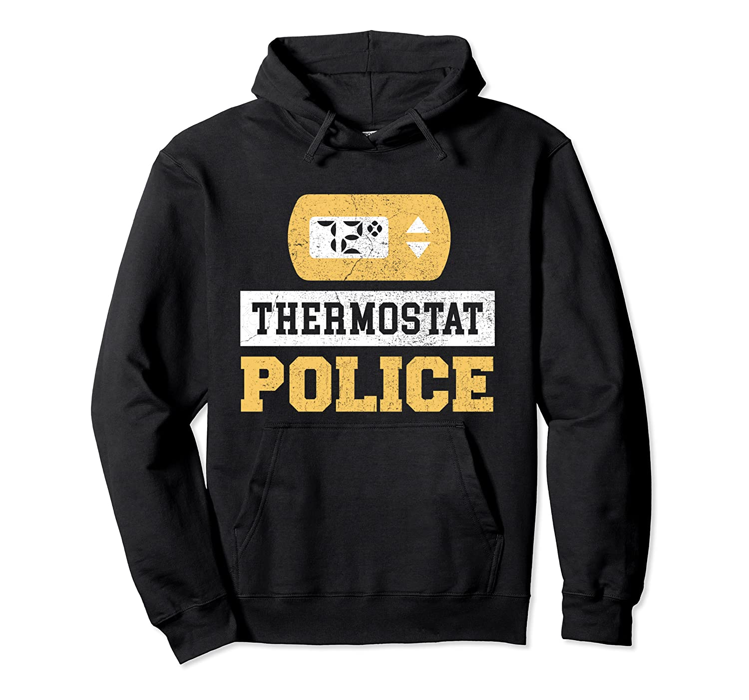 Thermostat Police T-shirt Unisex Pullover Hoodie